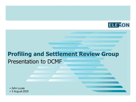 Presentation to DCMF Profiling and Settlement Review Group John Lucas 3 August 2010.