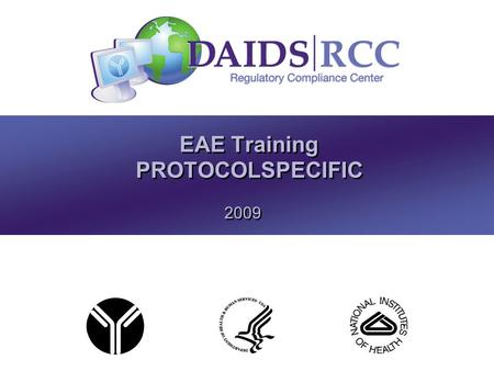 EAE Training PROTOCOL ­ SPECIFIC 2009. 2 Objectives  Definitions  Assessment of Adverse Events  EAE Reporting.