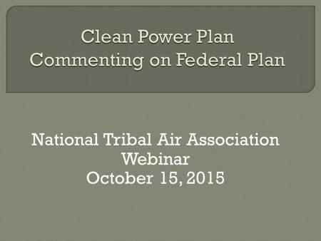 National Tribal Air Association Webinar October 15, 2015.