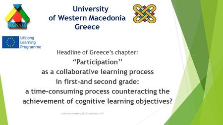 "University of Western Macedonia Greece Headline of Greece's chapter: ""Participation'' as a collaborative learning process in first-and second grade: a."
