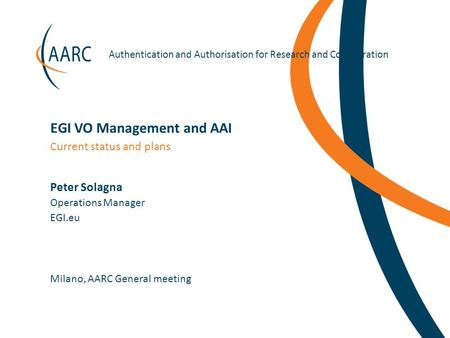 Https://aarc-project.eu Authentication and Authorisation for Research and Collaboration Peter Solagna Milano, AARC General meeting Current status and plans.