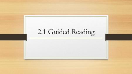 2.1 Guided Reading. C. Solid D. Crystal Structure E. Definite chemical composition B. Streak C. Luster E. Hardness F. Crystal systems G. Cleavage & fracture.