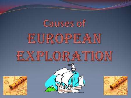 Causes of European Exploration After the Crusades, Europeans wanted Asian goods Cause Italy dominates trade because it had developed a trade network in.