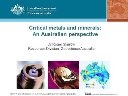 Critical metals and minerals: An Australian perspective