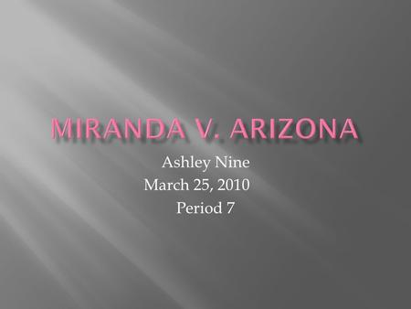 Ashley Nine March 25, 2010 Period 7.  Poor living immigrant from Mexico living in Arizona.  He was charged with rape and kidnapping.  He was arrested.