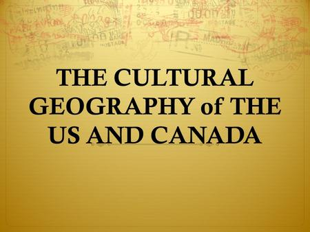THE CULTURAL GEOGRAPHY of THE US AND CANADA. THE UNITED STATES  KEY TERMS:  IMMIGRATION, SUNBELT, URBANIZATION, METROPOLITAN AREA,  SUBURB, URBAN SPRAWL,
