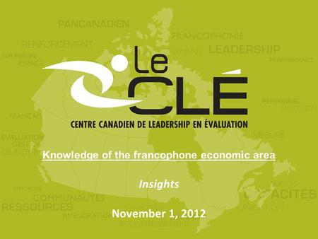 Knowledge of the francophone economic area Insights November 1, 2012.