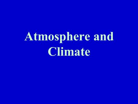 Atmosphere and Climate. Atmosphere Thin layer of gases that surrounds the Earth Composed of: –Nitrogen –Oxygen –Water vapor –Argon –Carbon dioxide –Neon.
