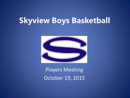 Skyview Boys Basketball Players Meeting October 19, 2015.