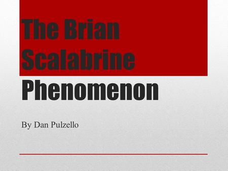The Brian Scalabrine Phenomenon By Dan Pulzello. Why Brian Scalabrine? I own three basketball jerseys Kobe Bryant Lebron James Brian Scalabrine When he.