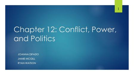 Chapter 12: Conflict, Power, and Politics