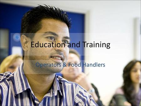 Education and Training Operators & Food Handlers.