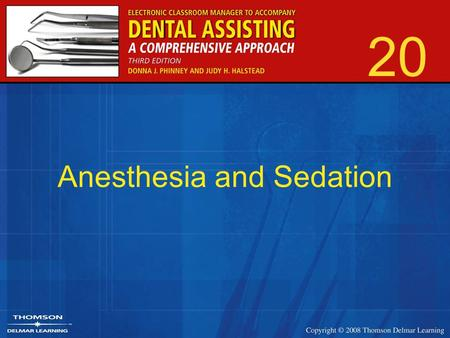 20 Anesthesia and Sedation. 2 Anesthetics and Sedation Reduce pain Relieve anxiety Different levels of sedation can be achieved based upon procedural.