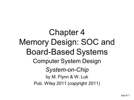 Chapter 4 Memory Design: SOC and Board-Based Systems