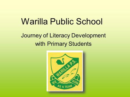 Warilla Public School Journey of Literacy Development with Primary Students.