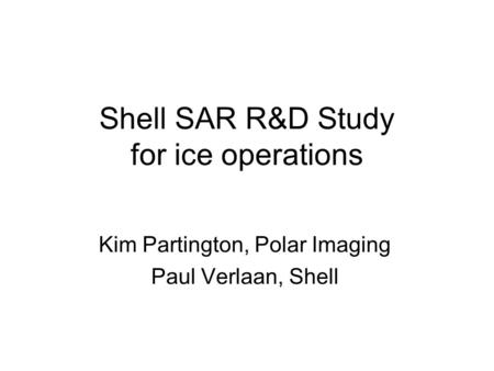 Shell SAR R&D Study for ice operations