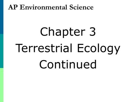 AP Environmental Science Chapter 3 Terrestrial Ecology Continued.