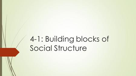 4-1: Building blocks of Social Structure