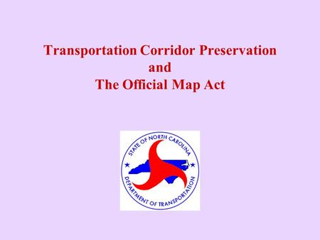 Transportation Corridor Preservation and The Official Map Act.