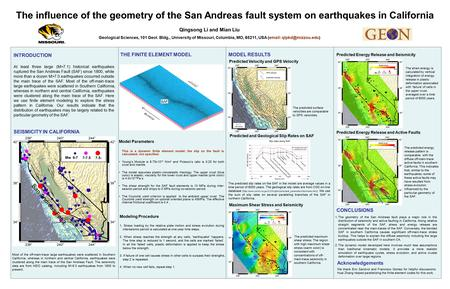 The influence of the geometry of the San Andreas fault system on earthquakes in California Qingsong Li and Mian Liu Geological Sciences, 101 Geol. Bldg.,