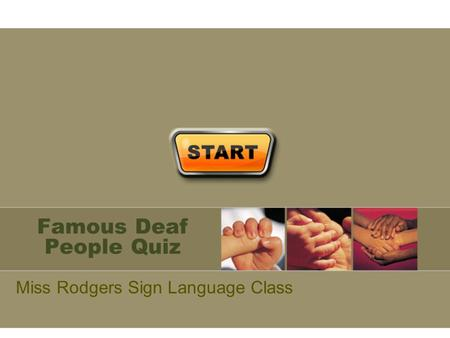 Famous Deaf People Quiz Miss Rodgers Sign Language Class.