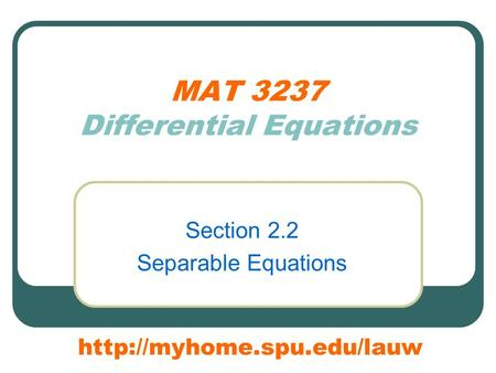 MAT 3237 Differential Equations Section 2.2 Separable Equations