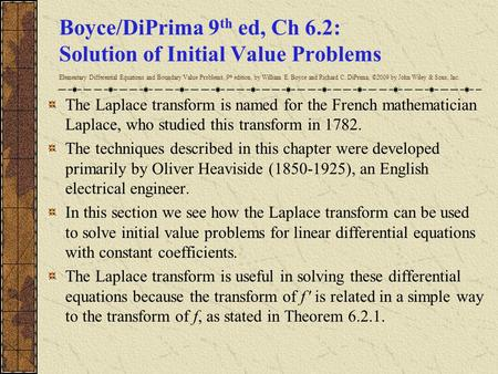 Boyce/DiPrima 9 th ed, Ch 6.2: Solution of Initial Value Problems Elementary Differential Equations and Boundary Value Problems, 9 th edition, by William.