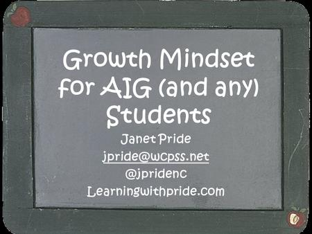 Growth Mindset for AIG (and any) Students Janet Learningwithpride.com.