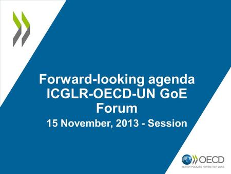 Forward-looking agenda ICGLR-OECD-UN GoE Forum 15 November, 2013 - Session.
