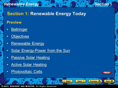 Renewable EnergySection 1 Preview Bellringer Objectives Renewable Energy Solar Energy-Power from the Sun Passive Solar Heating Active Solar Heating Photovoltaic.