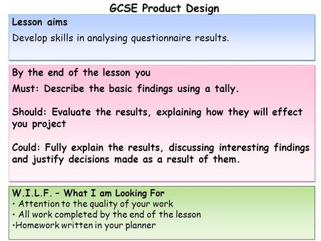 Lesson aims Develop skills in analysing questionnaire results. Lesson aims Develop skills in analysing questionnaire results. By the end of the lesson.