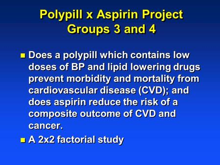 Polypill x Aspirin Project Groups 3 and 4