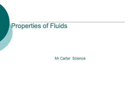 Properties of Fluids Mr Carter Science. How do ships float? The answer is buoyancy.