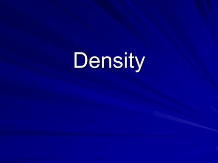 Density. Vocabulary Proportional Inversely proportional Ratio.