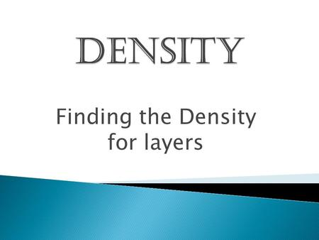Finding the Density for layers.  Check out this picture from your book. Which layer has the highest density?  Which layer has the lowest density? 