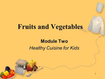 Module Two Healthy Cuisine for Kids