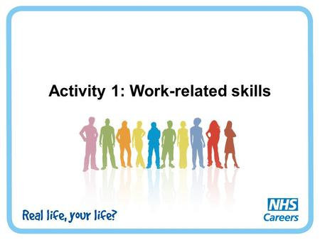 Activity 1: Work-related skills. Diamond 9 You are going to be shown images of different jobs. Working in pairs, you need to organise your nine skill.