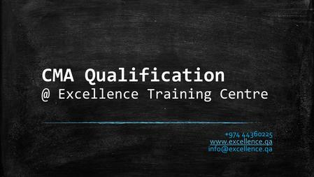 CMA Excellence Training Centre +974 44360225