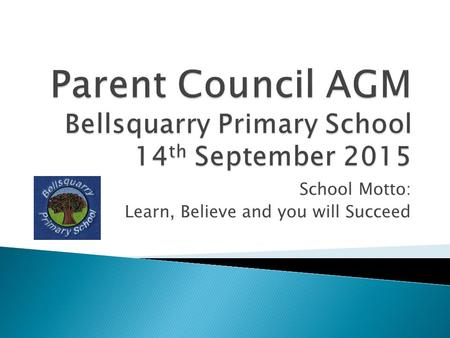 Parent Council AGM Bellsquarry Primary School 14th September 2015