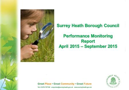 Surrey Heath Borough Council Performance Monitoring Report April 2015 – September 2015.