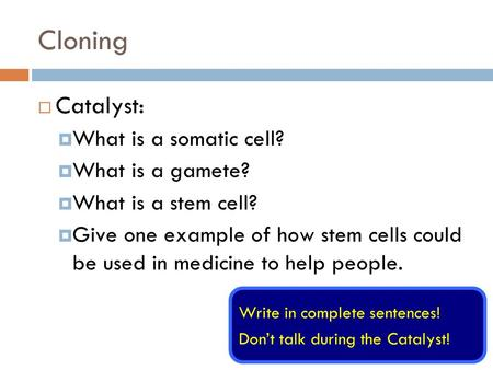 Cloning Catalyst: What is a somatic cell? What is a gamete?