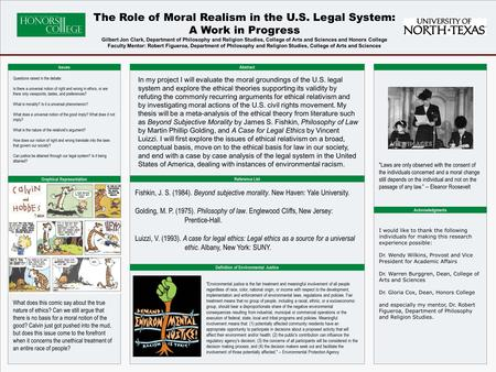 POSTER TEMPLATE BY: www.PosterPresentations.com The Role of Moral Realism in the U.S. Legal System: A Work in Progress Gilbert Jon Clark, Department of.