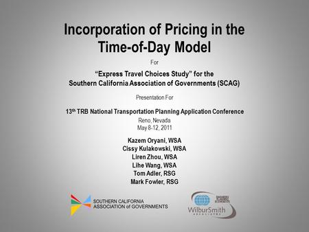 "Presentation For Incorporation of Pricing in the Time-of-Day Model ""Express Travel Choices Study"" for the Southern California Association of Governments."