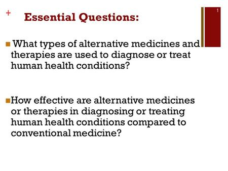 Copyright © The McGraw-Hill Companies, Inc. + Essential Questions: What types of alternative medicines and therapies are used to diagnose or treat human.