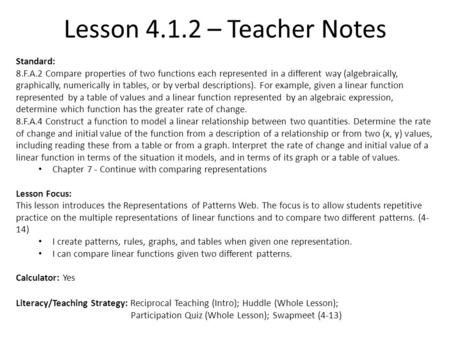 Lesson 4.1.2 – Teacher Notes Standard: 8.F.A.2 Compare properties of two functions each represented in a different way (algebraically, graphically, numerically.