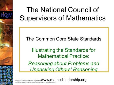 National Council of Supervisors of Mathematics CCSS Standards of Mathematical Practice: Reasoning and Explaining The Common Core State Standards Illustrating.