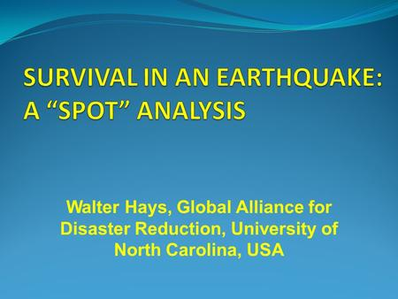 Walter Hays, Global Alliance for Disaster Reduction, University of North Carolina, USA.