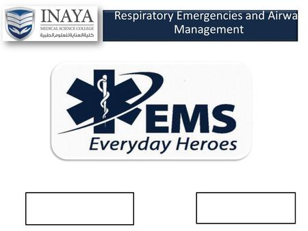 Respiratory Emergencies and Airway Management. Respiratory and Ventilation Abnormalities Respiratory insufficiency – Inability of respiratory system to.