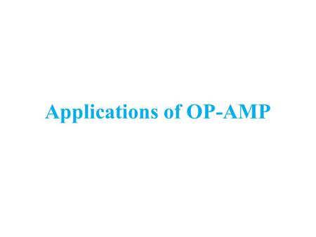 Applications of OP-AMP. Introduction Operational amplifier using IC's is inexpensive, versatile and easy to use. For this reason they are used not only.