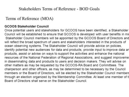 Stakeholders Terms of Reference - BOD Goals GCOOS Stakeholder Council Once potential users and stakeholders for GCOOS have been identified, a Stakeholder.